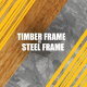 Timber Frame vs Steel Frame