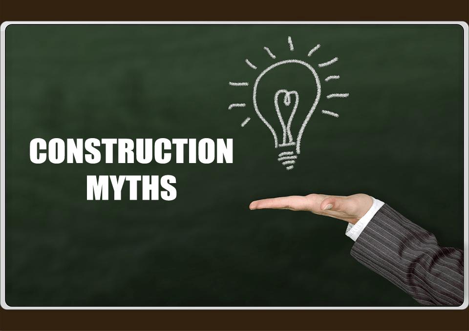 top 6 construction myths hitchcock king. Black Bedroom Furniture Sets. Home Design Ideas