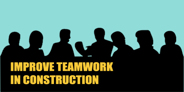 ImprovingTeamworkinConstruction2