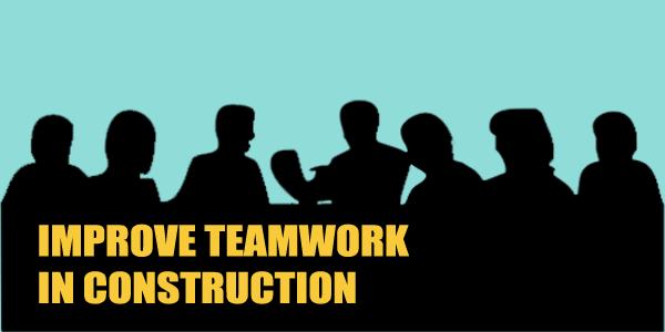 ImprovingTeamworkinConstruction2